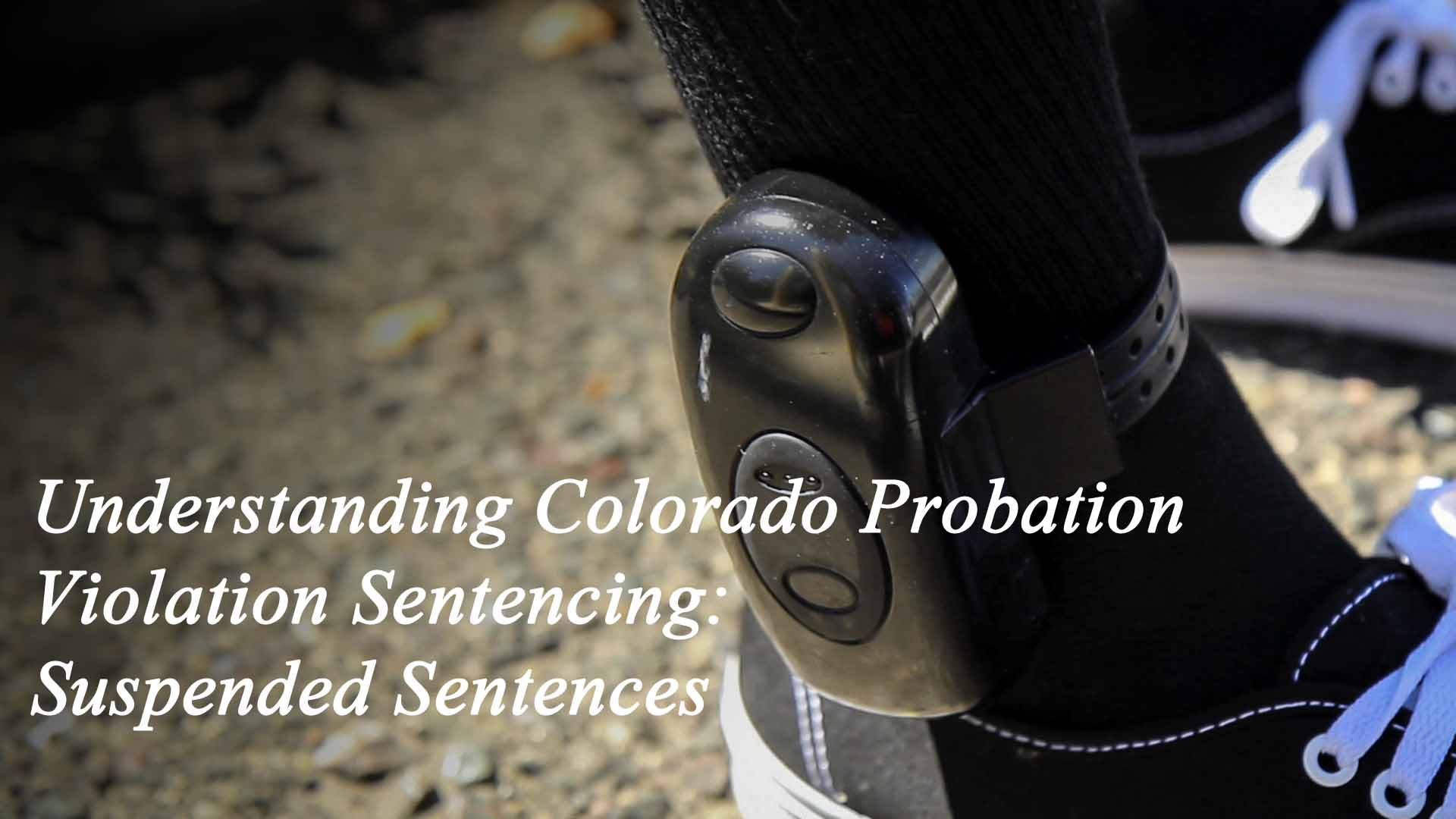 Colorado Probation Violation Law - Impact Of A Suspended Sentence