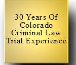 Colorado Experienced Criminal Defense